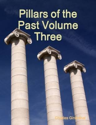 Pillars of the Past Volume Three (Electronic book text): Charles Ginenthal