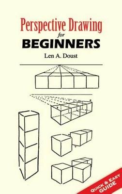Perspective Drawing for Beginners (Electronic book text): Len A. Doust