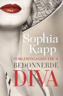 Oorlewingsgids vir 'n Bedonnerde Diva (Afrikaans, Paperback): Sophia Kapp