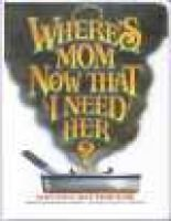 Where's Mom Now That I Need Her? - Surviving Away from Home (Hardcover): Betty Rae Frandsen, Kathryn J Frandsen, Kent P...