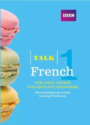 Talk French 1 - Book + 2 CDs (Paperback, 3rd Edition): Isabelle Fournier