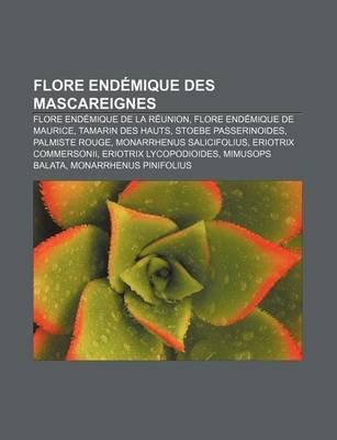 Flore Endemique Des Mascareignes - Flore Endemique de La Reunion, Flore Endemique de Maurice, Tamarin Des Hauts, Stoebe...