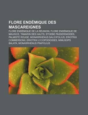 Flore End Mique Des Mascareignes - Flore End Mique de La R Union, Flore End Mique de Maurice, Tamarin Des Hauts, Stoebe...