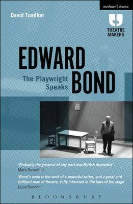 Edward Bond: The Playwright Speaks (Electronic book text): David Tuaillon