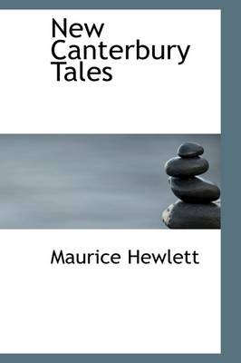 New Canterbury Tales (Paperback): Maurice Hewlett