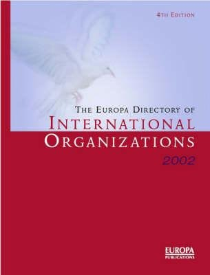 The Europa Directory of International Organizations 2002 (Hardcover, 5th New edition): Europa Publications