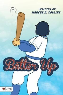 Batter Up (Paperback): Marcus D. Collins