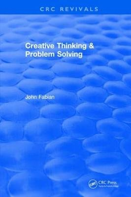 Creative Thinking And Problem Solving (Hardcover): John Fabian