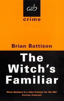 The Witch's Familiar (Paperback, New edition): Brian Battison