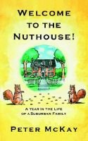 Welcome to the Nuthouse (Paperback): Peter McKay