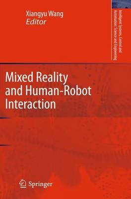 Mixed Reality and Human-Robot Interaction (Paperback, 2011): Xiangyu Wang