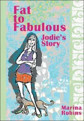 Fat to Fabulous - Jodie's Story (Paperback): Marina Robins