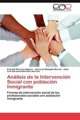 Analisis de La Intervencion Social Con Poblacion Inmigrante (Spanish, Paperback): Evaristo Barrera-Algar N., Jos Lu?'s...
