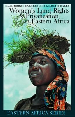 Women's Land Rights and Privatization in Eastern Africa (Paperback): Birgit Englert, Elizabeth Daley