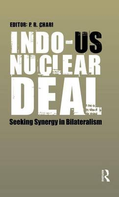 Indo-Us Nuclear Deal: A Case Study in Indo-Us Relations (Electronic book text): P.R. Chari