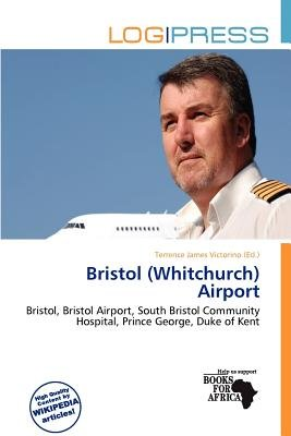 Bristol (Whitchurch) Airport (Paperback): Terrence James Victorino