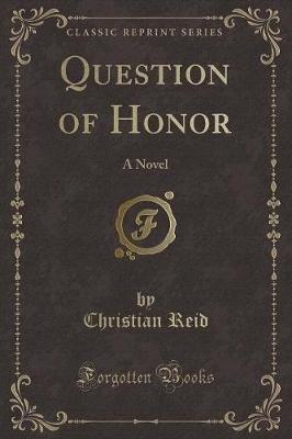 Question of Honor - A Novel (Classic Reprint) (Paperback): Christian Reid