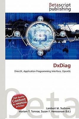 Dxdiag (Paperback): Lambert M. Surhone, Miriam T. Timpledon, Susan F. Marseken