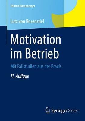 Motivation Im Betrieb; Mit Fallstudien Aus Der Praxis (English, German, Undetermined, Electronic book text, 11th):