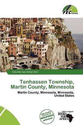 Tenhassen Township, Martin County, Minnesota (Paperback): Columba Sara Evelyn