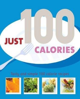 Just 100 Calories (Hardcover):