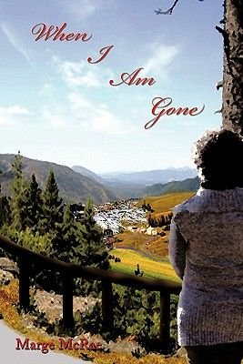 When I Am Gone (Paperback): Marge McRae
