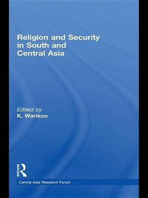 Religion and Security in South and Central Asia (Electronic book text): K. Warikoo