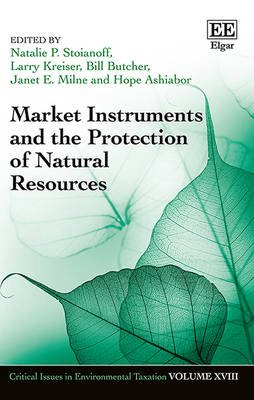 Market Instruments and the Protection of Natural Resources (Hardcover): Natalie P. Stoianoff, Larry Kreiser, Bill Butcher,...
