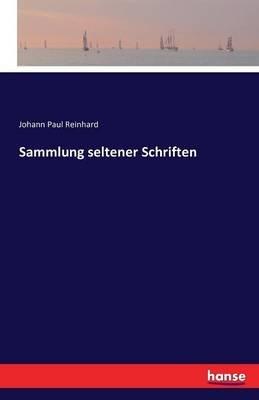 Sammlung Seltener Schriften (German, Paperback): Johann Paul Reinhard