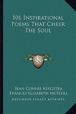 101 Inspirational Poems That Cheer the Soul (Paperback): Jean Connie Keegstra