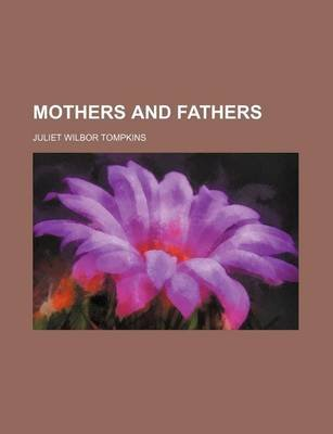 Mothers and Fathers (Paperback): Juliet Wilbor Tompkins