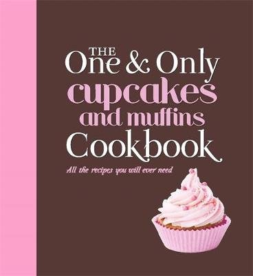 The One and Only Cupcakes and Muffins Cookbook (Paperback): Jenny Linford