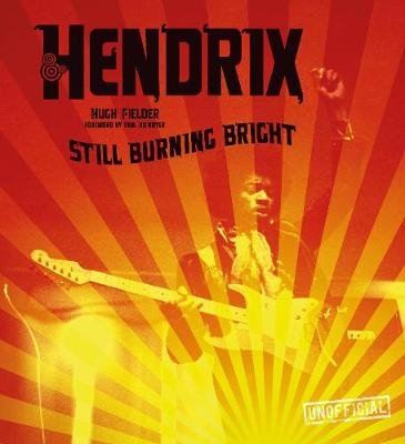 Jimi Hendrix - Still Burning Bright (Hardcover): Hugh Fielder