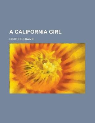 A California Girl (Paperback): Edward Eldridge
