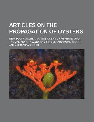Articles on the Propagation of Oysters (Paperback): New South Wales Fisheries