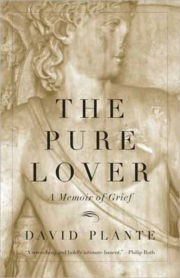 The Pure Lover - A Memoir of Grief (Paperback): David T. Plante