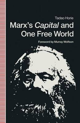 Marx's Capital and One Free World - A Fundamental Reappraisal of his Political Economy (Paperback, 1st ed. 1991): Murray...