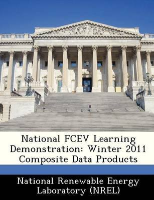 National Fcev Learning Demonstration - Winter 2011 Composite Data Products (Paperback):