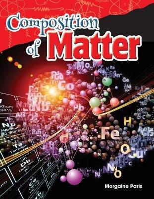 Composition of Matter (Grade 5) (Paperback): Morgaine Paris