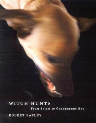 Witch Hunts - From Salem to Guantanamo Bay (Electronic book text): Robert Rapley