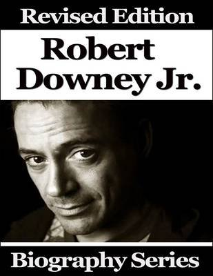 Robert Downey Jr. - Biography Series (Electronic book text): Matt Green