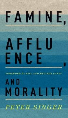 Famine, Affluence, and Morality (Hardcover): Peter Singer