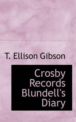Crosby Records Blundell's Diary (Large print, Paperback, large type edition): T. Ellison Gibson
