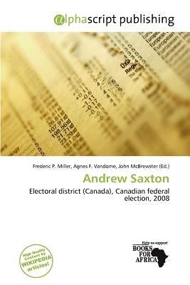 Andrew Saxton (Paperback): Frederic P. Miller, Agnes F. Vandome, John McBrewster