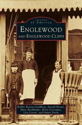 Englewood and Englewood Cliffs (Hardcover): Bobbie Bouton-Goldberg, Arnold Brown, Mary Buchbinder