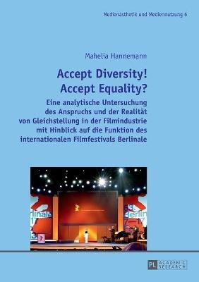 Accept Diversity! Accept Equality? - Eine Analytische Untersuchung Des Anspruchs Und Der Realitaet Von Gleichstellung in Der...