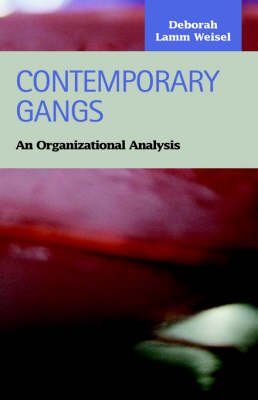 Contemporary Gangs: An Organizational Analysis (Hardcover): Deborah Lamm Weisel