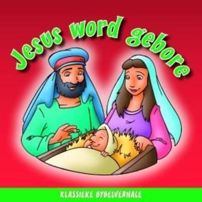 Jesus Word Gebore (Afrikaans, Hardcover): Lux Verbi
