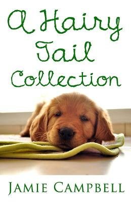 A Hairy Tail Collection (Paperback): Jamie Campbell