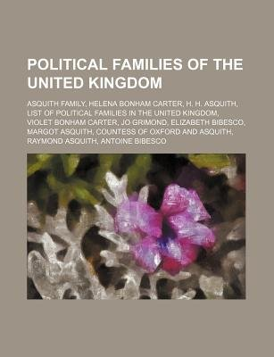 Political Families of the United Kingdom - Asquith Family, Helena Bonham Carter, H. H. Asquith, List of Political Families in...